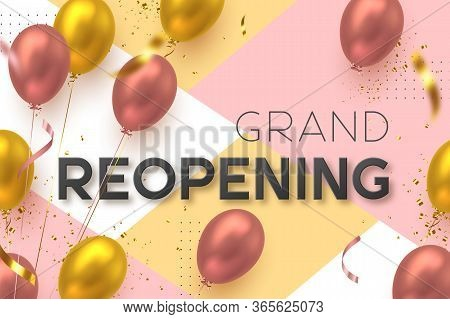 Grand Opening, Reopening Ceremony Vector Banner. Realistic Glossy Balloons And Confetti With 3d Text