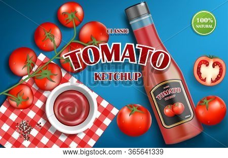 Tomato Ketchup Advertising For Your Design. Realistic Ketchup Sauce Bottle With Fresh Tomatoes On Bl