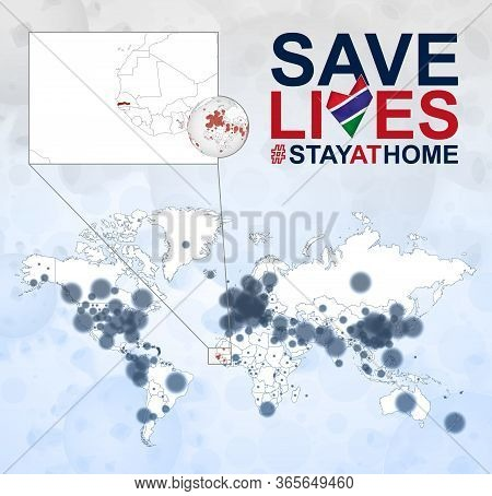 World Map With Cases Of Coronavirus Focus On Gambia, Covid-19 Disease In Gambia. Slogan Save Lives W