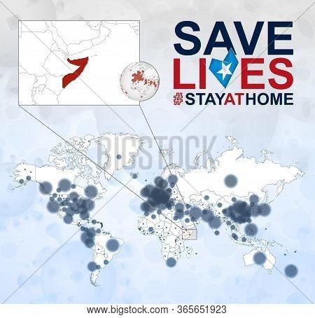 World Map With Cases Of Coronavirus Focus On Somalia, Covid-19 Disease In Somalia. Slogan Save Lives