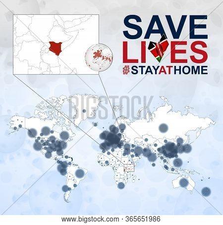 World Map With Cases Of Coronavirus Focus On Kenya, Covid-19 Disease In Kenya. Slogan Save Lives Wit
