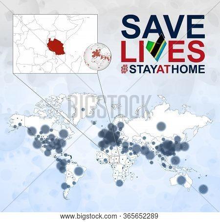 World Map With Cases Of Coronavirus Focus On Tanzania, Covid-19 Disease In Tanzania. Slogan Save Liv