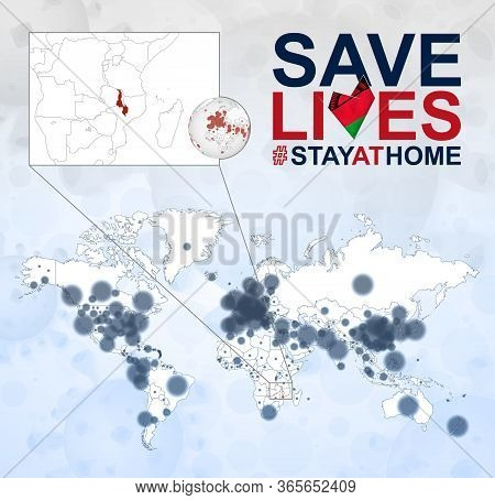 World Map With Cases Of Coronavirus Focus On Malawi, Covid-19 Disease In Malawi. Slogan Save Lives W