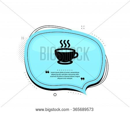 Coffee Cup Icon. Quote Speech Bubble. Hot Cappuccino Sign. Tea Drink Mug Symbol. Quotation Marks. Cl