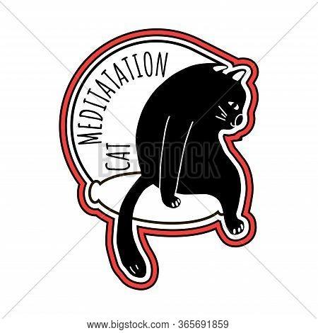 Sticker With A Black Lazy Cat. The Inscription Meditation Cat. Car Or Refrigerator Sticker, Poster O