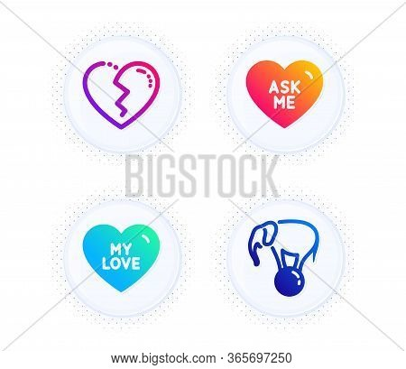 My Love, Broken Heart And Ask Me Icons Simple Set. Button With Halftone Dots. Elephant On Ball Sign.