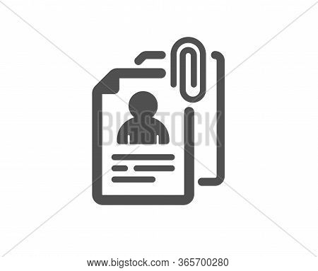 Interview Documents Icon. Cv File Attachment Sign. Office Hr Symbol. Classic Flat Style. Quality Des