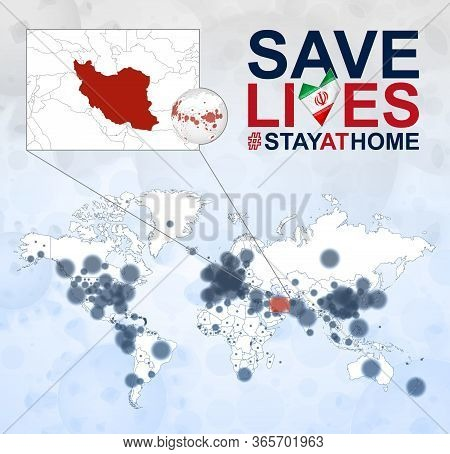 World Map With Cases Of Coronavirus Focus On Iran, Covid-19 Disease In Iran. Slogan Save Lives With