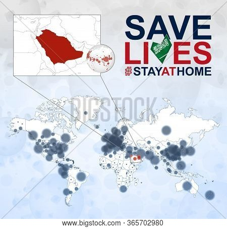 World Map With Cases Of Coronavirus Focus On Saudi Arabia, Covid-19 Disease In Saudi Arabia. Slogan