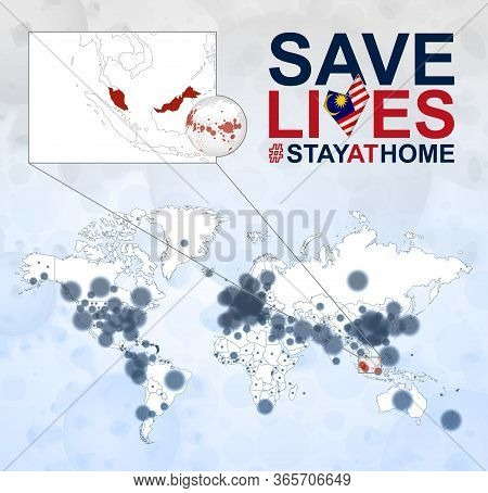 World Map With Cases Of Coronavirus Focus On Malaysia, Covid-19 Disease In Malaysia. Slogan Save Liv