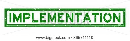 Grunge Green Implementation Word Square Rubber Seal Stamp On White Background