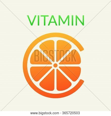Vitamin C Concept, Citrus Fruits, Healthy. Vector Illustration, Abstract Slice Of Orange In The Lett