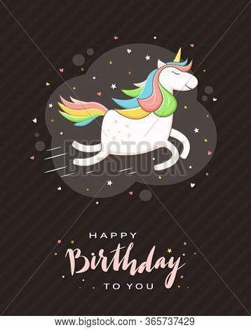Unicorn With Rainbow Mane, Hearts And Stars On Black Background. Lettering Happy Birthday To You. Th