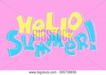 Hello Summer Cartoon Vector Inscription On Pink Background. Quirky Lettering Composition. Pastel Col