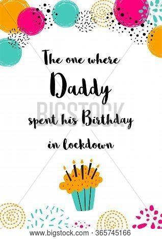 Happy Quarantine Birthday Card For Daddy Quarantine Birth Wishing Birthday Card For Father. Printabl
