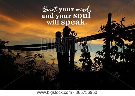Inspirational Quote - Quiet Your Mind, And Your Soul Will Speak. On Natural Abstract Background Of D