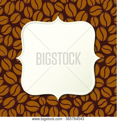 Roasted Coffee Beans Blank Frame. Graphic Menu Template Vector Illustration.