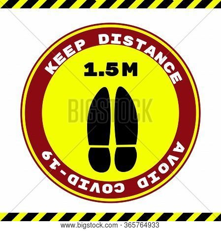 Template Yellow Round Sticker That Tells You To Keep Your Distance Of 1.5 Meters Avoid Spreading Cor