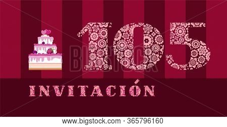 Invitation To The Celebration, 105 Years, Berry Cake, Spanish, Vector. Color Card With The Number 10