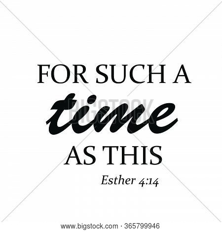 For Such A Time As This, Christian Faith, Typography For Print Or Use As Poster, Card, Flyer Or T Sh