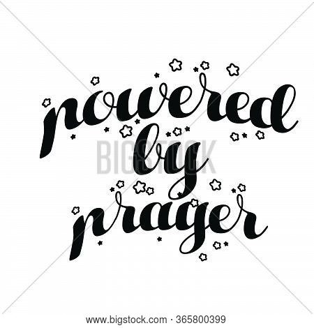 Powered By Prayer, Christian Faith, Typography For Print Or Use As Poster, Card, Flyer Or T Shirt