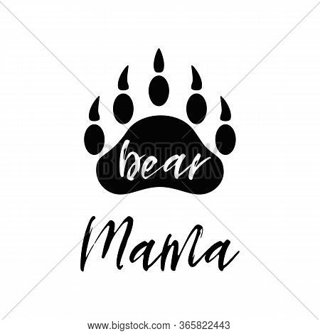 Mama Bear Black Paw Symbol. Simple Forest Logo With Text. Bear Paw Silhouette. Wild Icon. Vector