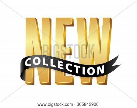 New Collection. 3d Gold Text With Black Ribbon On White Background. Vector Illustration. Hand Drawn