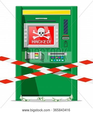 Hacked Atm Concept, Skimming, Stealling Money From Automated Teller Machine. Out Of Service Or Robbe