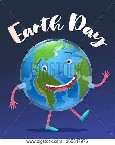 Vector Stock Illustration. Earth Day. Globe With Eyes Handles Paces Fun. Congratulation, Postcard, S
