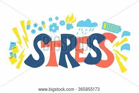 Stress Concept. Stylized Text And Symbols Of Fatigue Isolated On White Background. Lettering And Tir