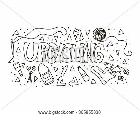 Upcycling Hand Drawn Text. Lettering Emblem. Reuse And Upcycle Hand Made. Vector Word Isolated On Wh