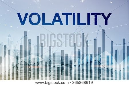 Volatility Financial Markets Concept. Stock And Trading Concept.