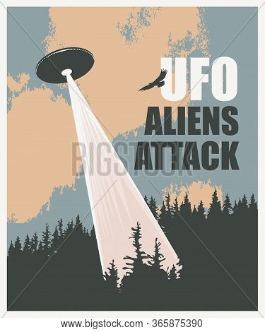 Vector Banner On The Theme Of An Alien Invasion With The Words Ufo Aliens Attack. Illustration Of A