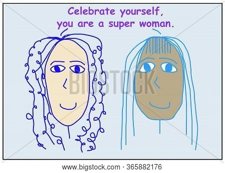 Color Cartoon Showing Two Smiling And Ethnically Diverse Woman Who Are Saying Celebrate Yourself, Yo