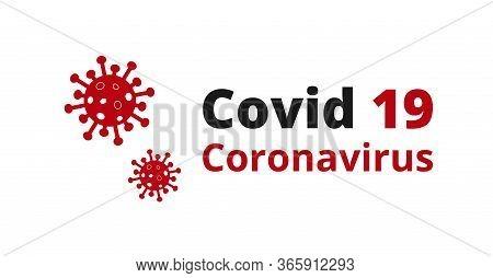 Covid 19 Coronavirus On White Background. Novel Coronavirus Covid 19 Ncov - Vector