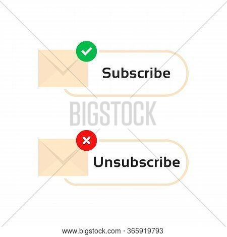 Subscribe And Unsubscribe Letters. Concept Of You Ve Got Mail With Registration And Mail Receive. Si