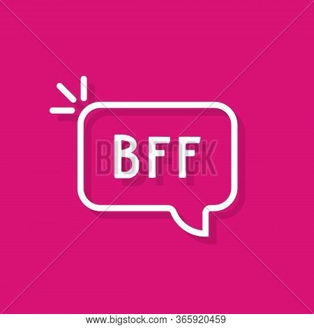 White Linear Bubble With Bff Word. Concept Of Best Friends Forever Text Like Strong Friendship Or Po