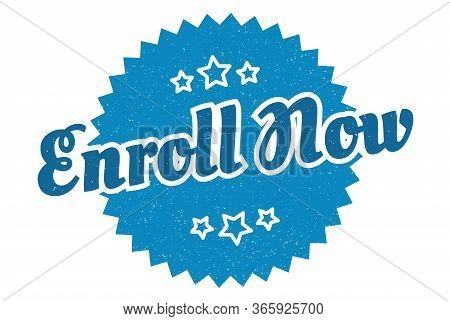 Enroll Now Sign. Enroll Now Round Vintage Retro Label. Enroll Now