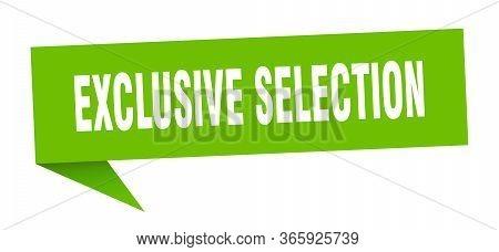 Exclusive Selection Speech Bubble. Exclusive Selection Ribbon Sign. Exclusive Selection Banner