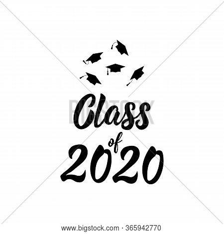 Class Of 2020. Template For Graduation Design, High School Or College Graduate. Vector Illustration.
