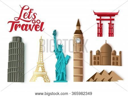 Travel Landmarks Vector Set. Let's Go Travel Typography And World Famous And Popular Country Landmar