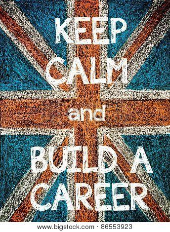 Keep Calm and Build a Career.