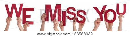 Hands Holding Red Word We Miss You