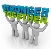 Three men join forces to lift the words Stronger Together poster