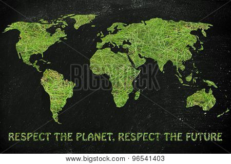 respect the planet respect the future: illustration with map of the world made of grass poster