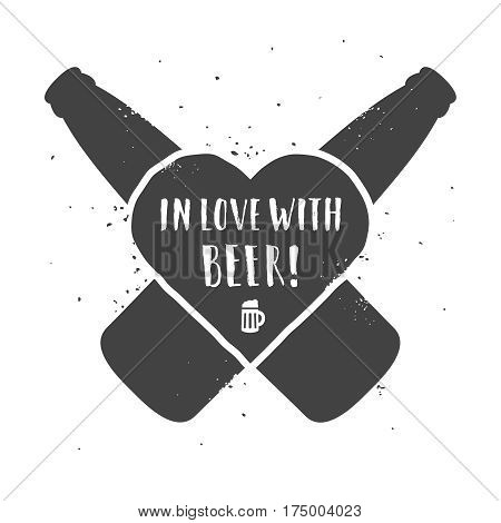 In love with beer. Hand drawn craft beer label with typography on a white grunge background. Crossing beer bottles and heart.