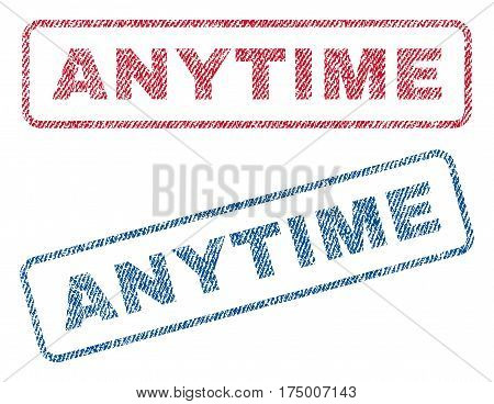 Anytime text textile seal stamp watermarks. Blue, red fabric vectorized texture. Vector caption inside rounded rectangular shape. Rubber sticker with fiber textile structure.