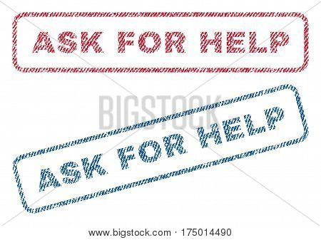 Ask For Help text textile seal stamp watermarks. Blue, red fabric vectorized texture. Vector tag inside rounded rectangular banner. Rubber sign with fiber textile structure.