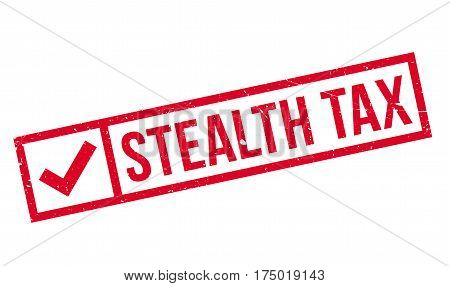 Stealth Tax rubber stamp. Grunge design with dust scratches. Effects can be easily removed for a clean, crisp look. Color is easily changed.