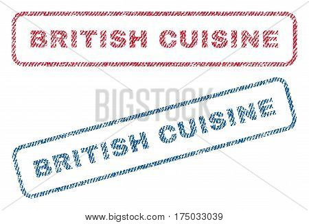 British Cuisine text textile seal stamp watermarks. Blue red fabric vectorized texture. Vector caption inside rounded rectangular shape. Rubber sign with fiber textile structure.